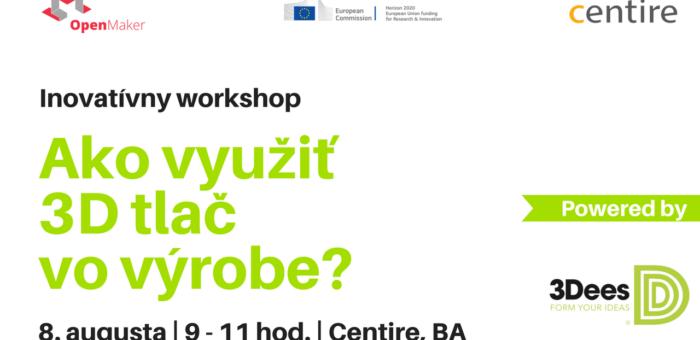 Letný inovatívny workshop Ako využiť 3D tlač vo výrobe?