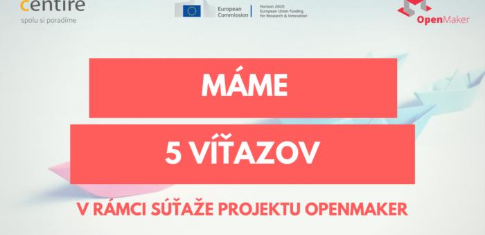 Máme 5 víťazov v súťaži projektu OpenMaker
